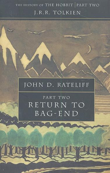 The History of The Hobbit. Return to Bag-End