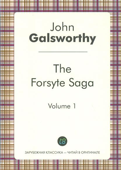 The Forsyte Saga. Volume 1