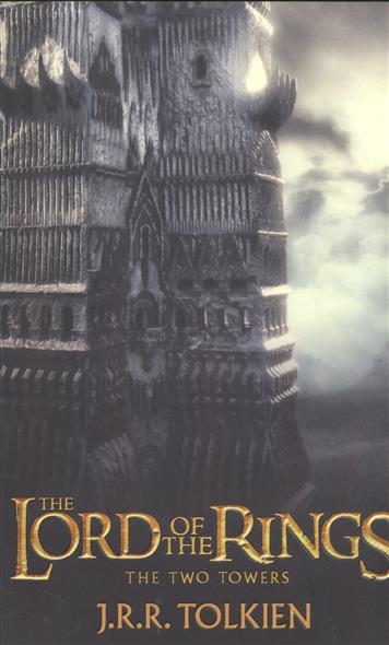 The Two Towers. Being the second part of The Lord of the Rings