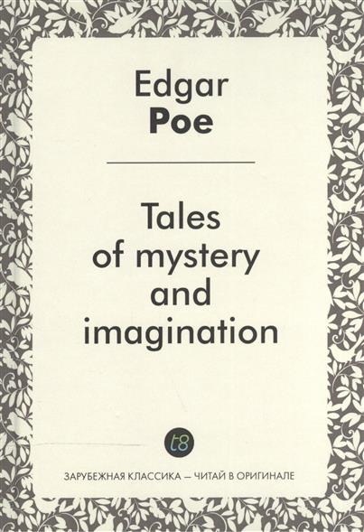 Tales of mystery and imagination
