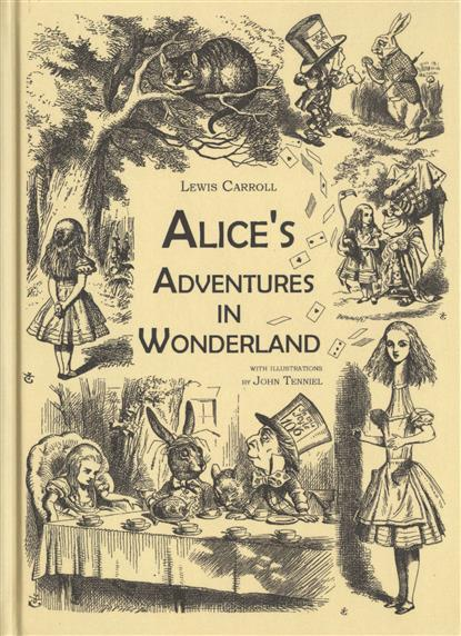 Alice's Adventures in Wonderland. An Illustrated Collection of Classic Books = Приключения Алисы в Стране чудес. Сказка на английском языке