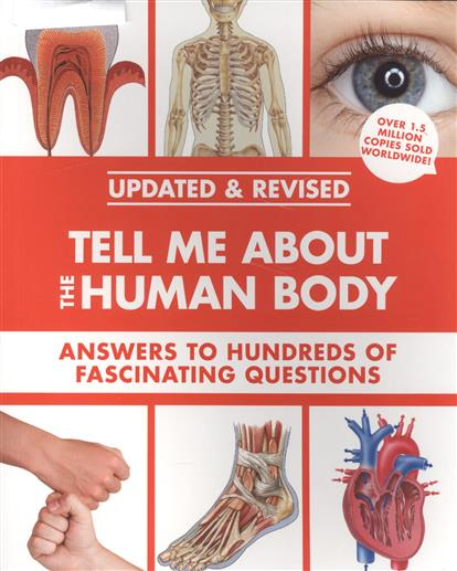 Tell Me About the Human Body. Answers to Hundreds of Fascinating Questions