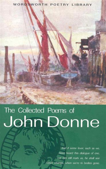 The Cоllected Poems of John Donne