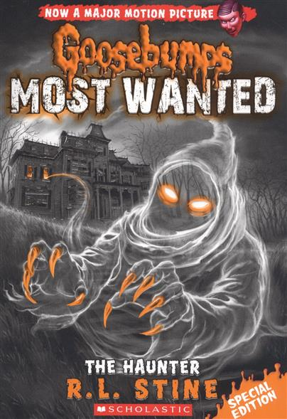 Goosebumps® Most Wanted 4. Special Edition. The Haunter