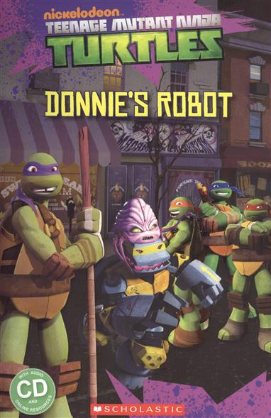 Teenage Mutant Ninja Turtles: Donnie's Robot. Level 3 (+CD)