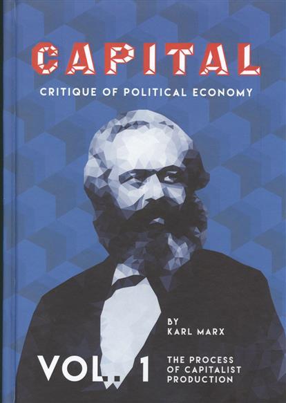 Capital. Critique of Political Economy. Volume 1