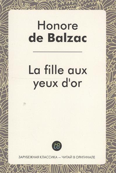 La fille aux yeux d`or. Le Roman en francais = Златоокая девушка. Роман на французском языке