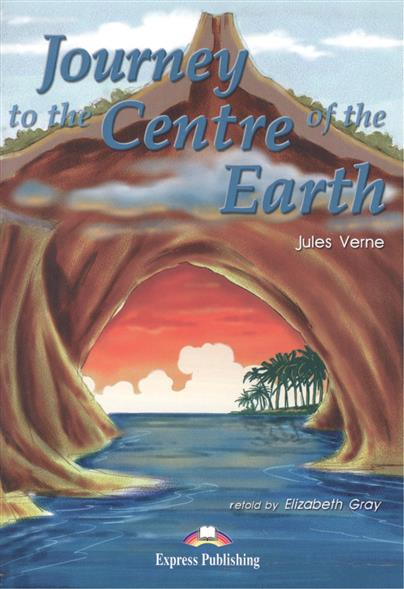 Journey to the Centre of the Earth. Книга для чтения
