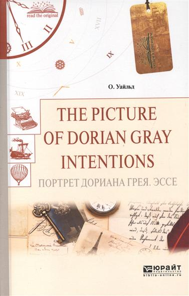 The Picture of Dorian Gray. Intentions. Портрет Дориана Грея. Эссе
