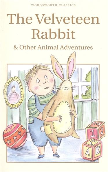 The Velveteen Rabbit & Other Animal Adventures