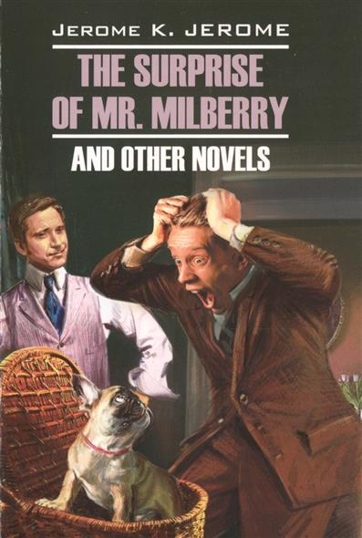 The surprise of mr. Milberry and other novels