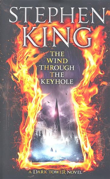 The Wind Through The Keyhole. A Dark Tower Novel