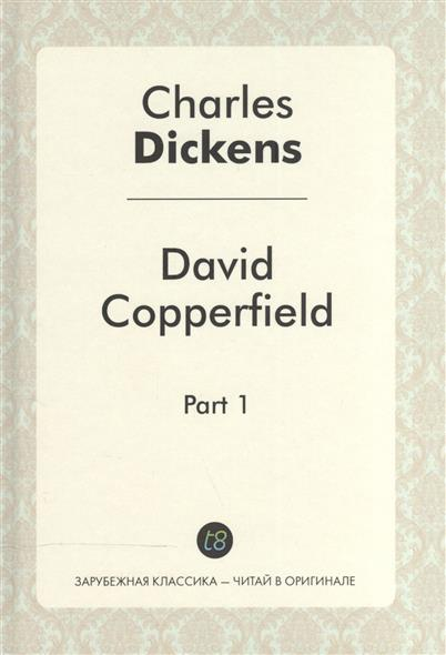 David Copperfield. Part 1